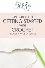 Pin Image for Getting Started with Crochet Photo and Video Tutorial