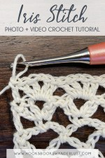 Pin Text: Iris Stitch Photo and Video Crochet Tutorial www.hooksbookswanderlust.com