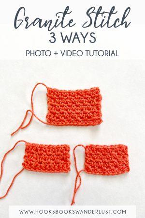 Pinterest Image: Granite Stitch 3 Ways Photo and Video Tutorial; www.hooksbookswanderlust.com