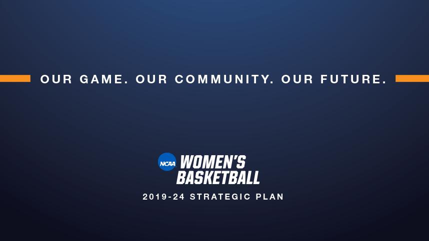 "NCAA releases an ""aspirational"" five-year strategic framework for women's basketball"