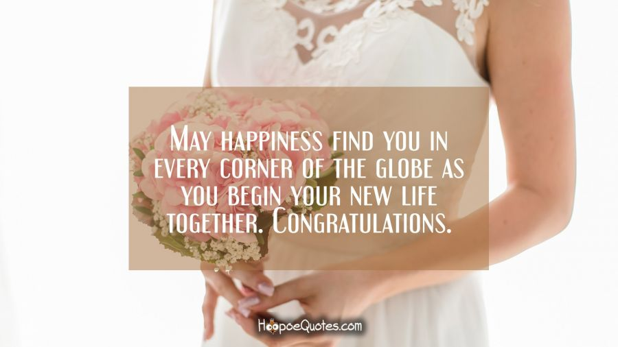 May Happiness Find You In Every Corner Of The Globe As You Begin Your New Life Together