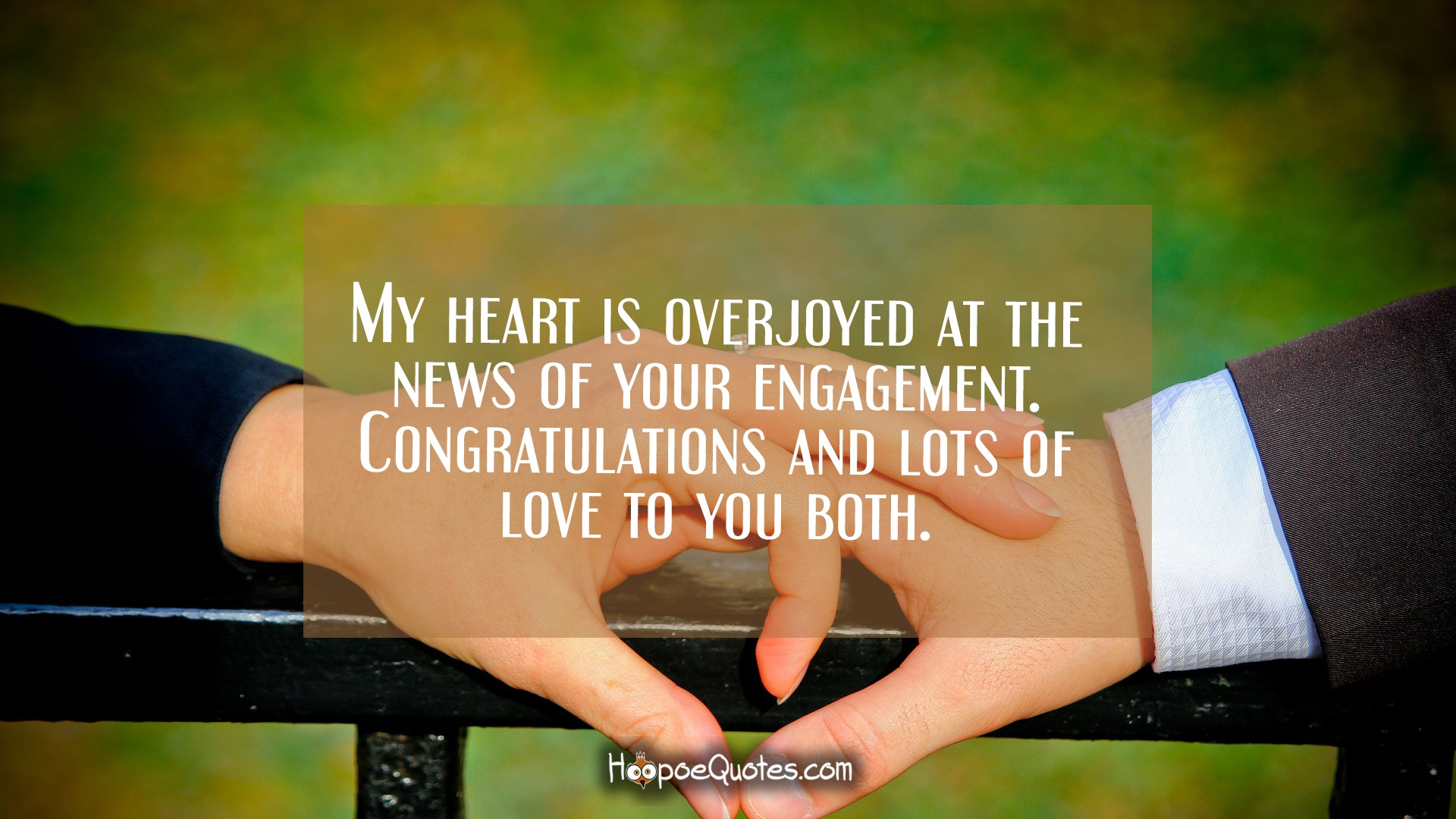 My Heart Is Overjoyed At The News Of Your Engagement Congratulations And Lots Of Love To You