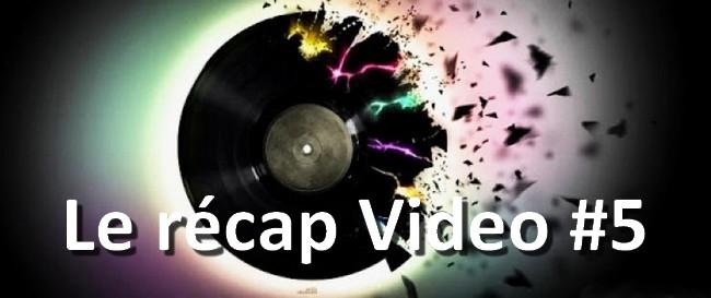 le-recap-video-de-la-semaine-5 La playlist vidéo de la semaine, le récap #5