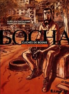 cliches-de-bosnie-222x300 Clichés de Bosnie, de A. Ducoudray et F. Ravard