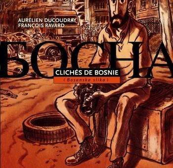 Clichés de Bosnie, de A. Ducoudray et F. Ravard