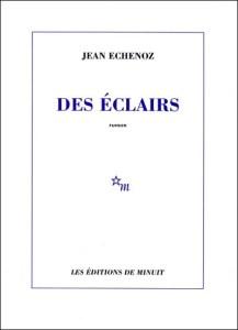 des_eclairs-217x300 Jean Echenoz : Des éclairs