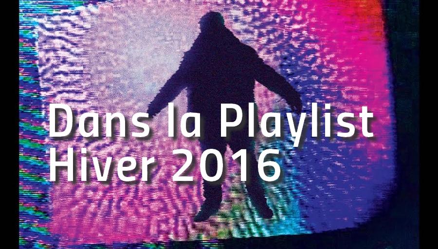 dans-la-playlist-hiver-2016 Dans la playlist Hop Blog - hiver 2016
