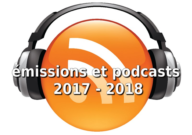 podcasts-2017-2018 Sélection de podcasts et émissions de radio 2017-2018