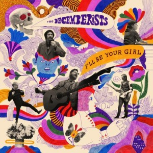 decemberists-ill-be-your-girl Les sorties d'albums pop, rock, electro, rap, jazz du 16 mars 2018