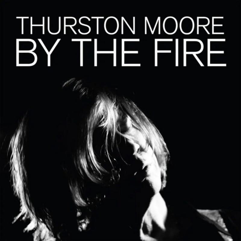 by-the-fire Thurston Moore – By The Fire : un album en demi-teinte