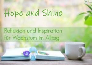 Hope and Shine - Inspiration für Wachstum im Alltag - Gabriela Fink