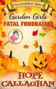 Fatal Fundraiser - A Garden Girls Cozy Mystery Book