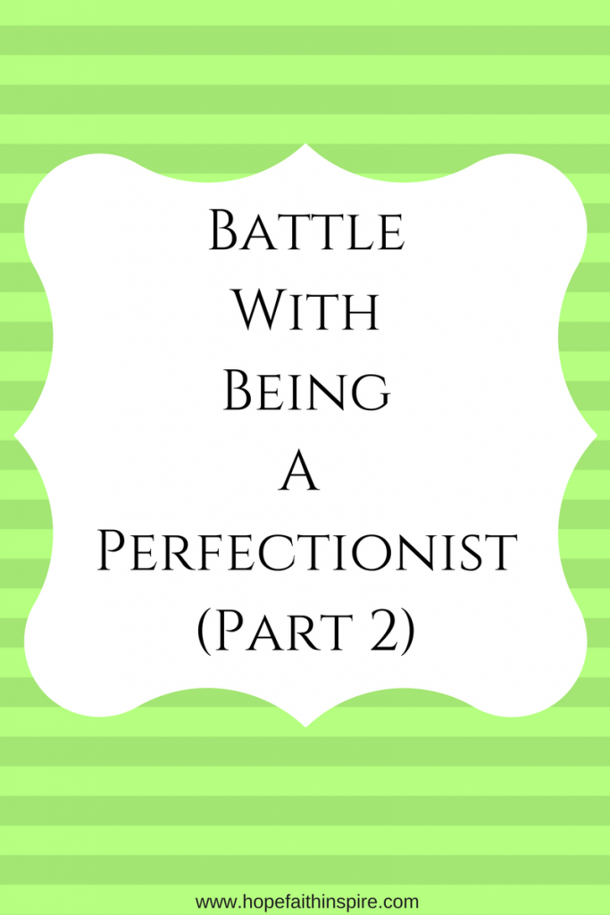 Battle of Being a Perfectionist - part 2
