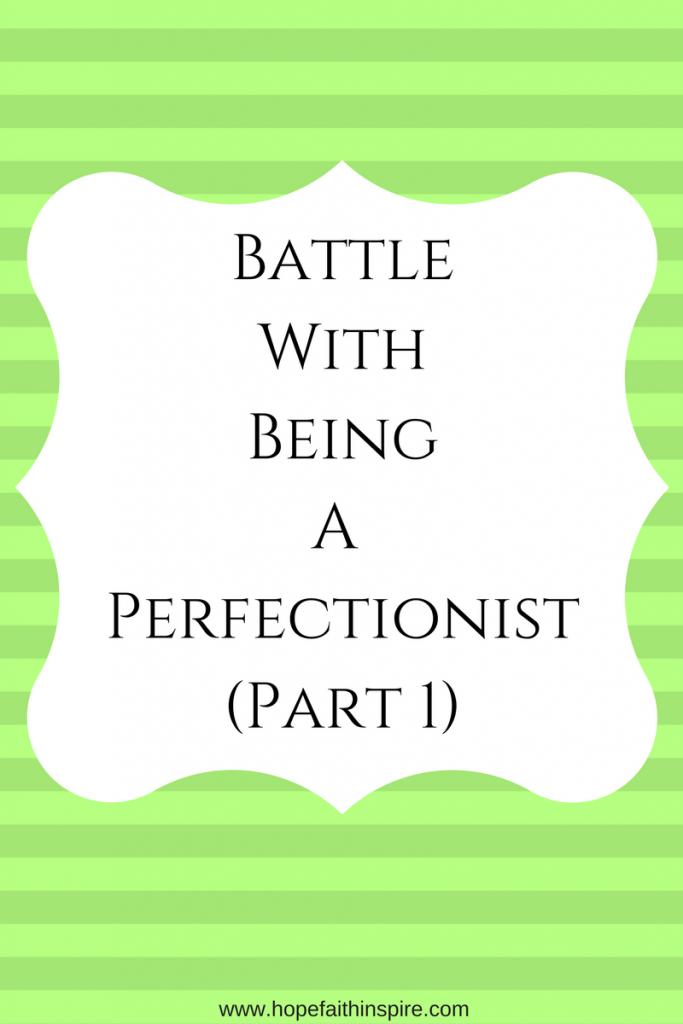 Battle with Being a Perfectionist