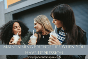 Maintaining Friendships When You Have Depression -1