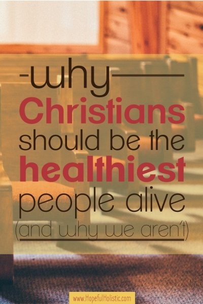 "Rows of pews with text overlay- ""Why Christians should be the healthiest people alive, and why we aren't"""