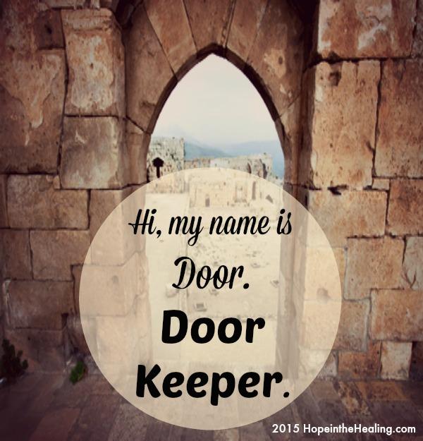Hi my name is Door. Door Keeper. Part 3 & Hi my name is Door. Door Keeper. - Hope In The Healing With ... Pezcame.Com