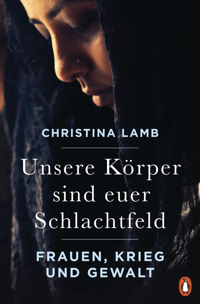 Unsere Koerper sind euer Schlachtfeld von Christina Lamb