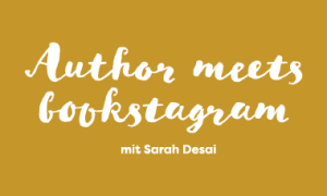titelbild_author_meets_bookstagram_mit_sarah_desai