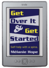 Get Over It and Get Started by Mélanie Hope on Kindle