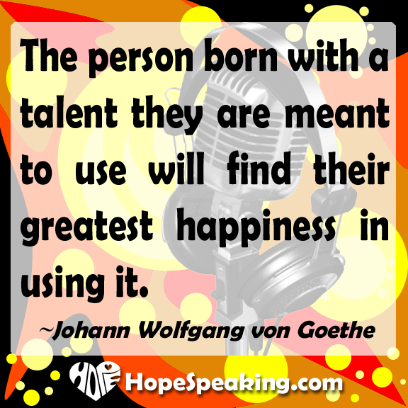 You find happiness in using your talents