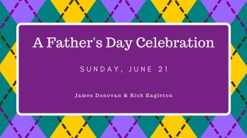 A Father's Day Celebration