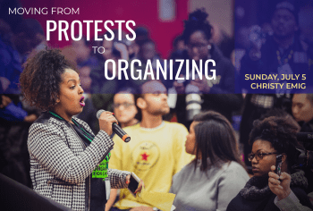 Moving from Protests to Organizing