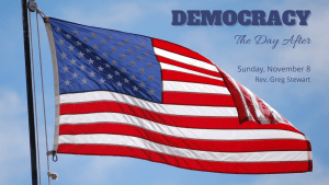 American flag with text Democracy the Day After Sunday Nov. 8 Rev. Greg Stewart
