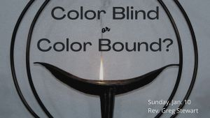 "Background of the UU flaming chalice with text ""Color Blind or Color Bound?"""