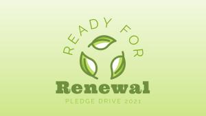Ready for Renewal - Pledge Drive 2021