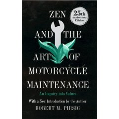 Zen and The Art of Motorcycle Maintance – Robert M. Pirsig
