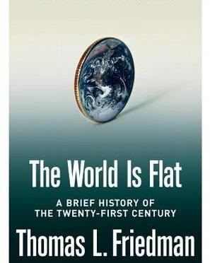 The World is Flat 世界是平的 – Thomas L. Friedman