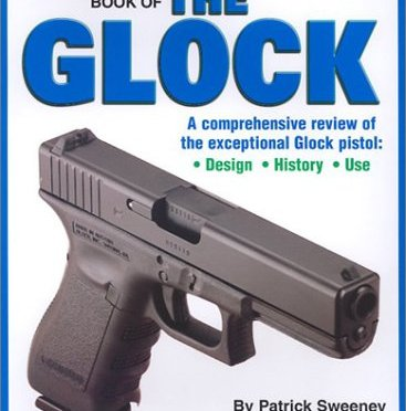 The Gun Digest Book of the Glock – Patrick Sweeney
