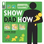 Show Dad How – Shawn Bean