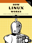 How Linux Works – Brian Ward