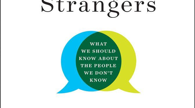 Talking to Strangers – Malcom Galdwell 解密陌生人