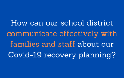 School District Communications Strategy: Covid-19 Recovery