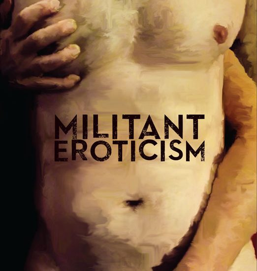 A Militantly Erotic Critique