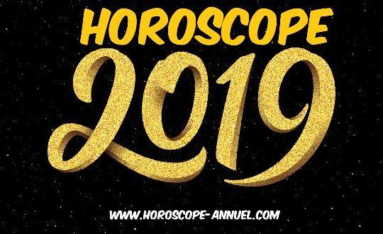Horoscope Annuel 2019  : Amour, Argent, Santé, Travail