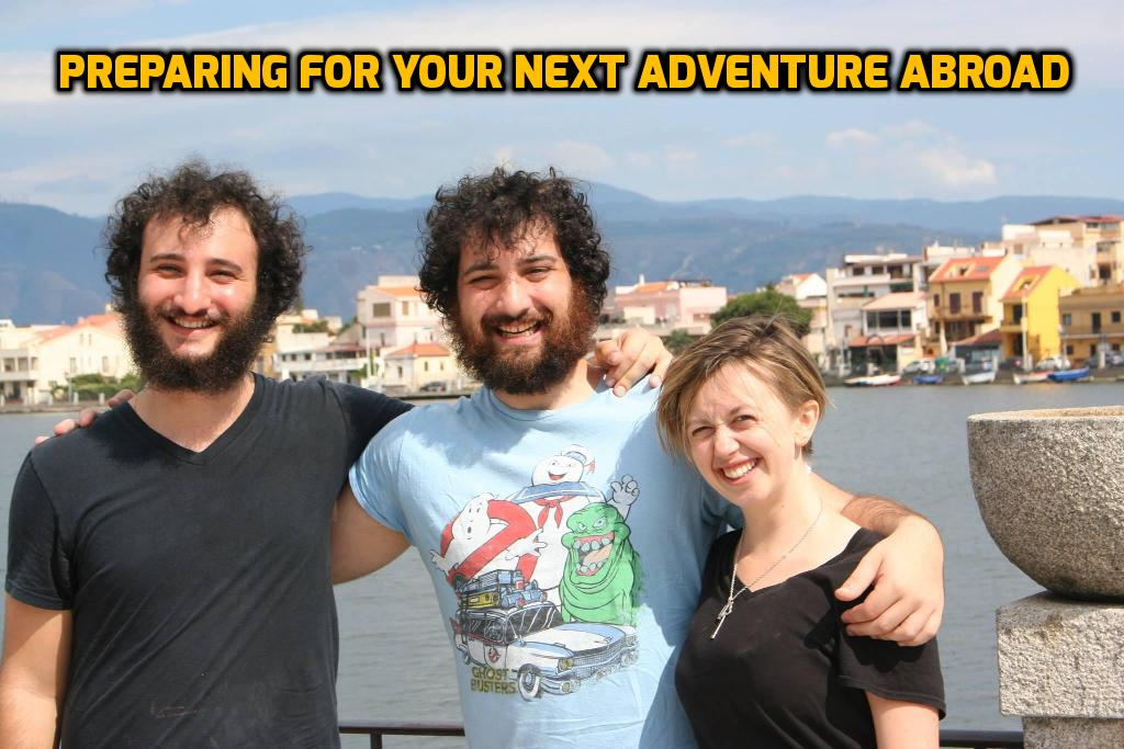 Preparing For Your Next Adventure Abroad