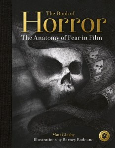 the book of horror: the anatomy of fear in film - matt glasby