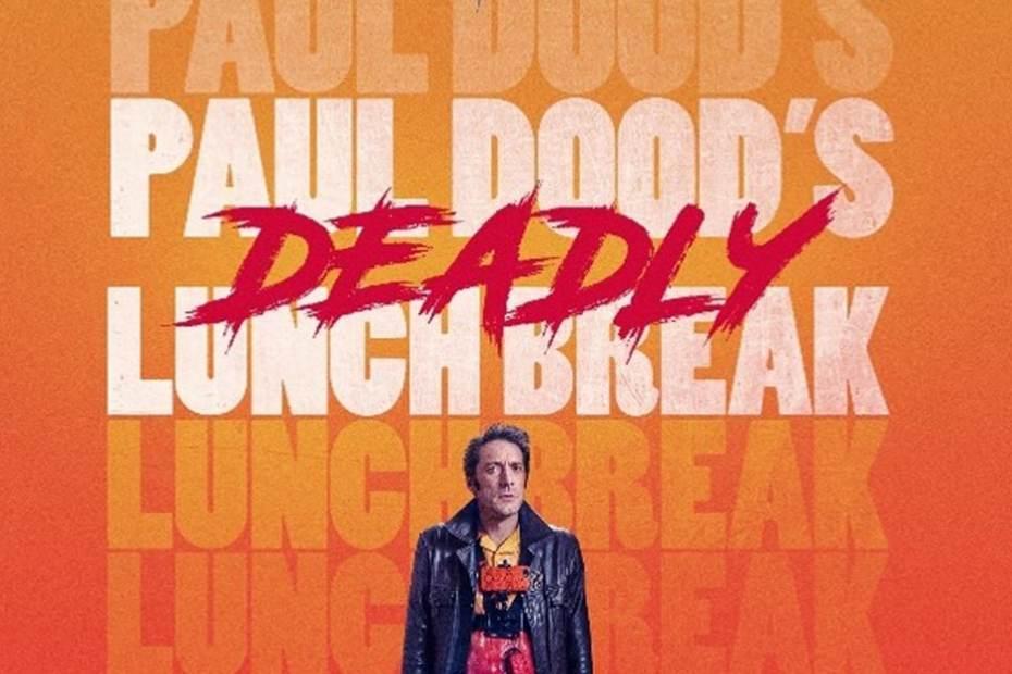 Paul Dood's Deadly Lunch Break 2021
