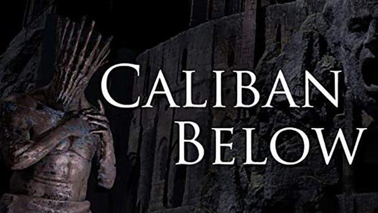 caliban_below