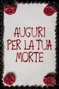 "Poster for the movie ""Auguri per la tua morte"""