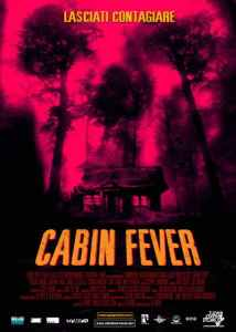 "Poster for the movie ""Cabin Fever"""