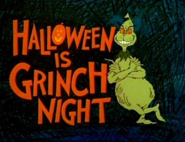 Grinch night is Halloween