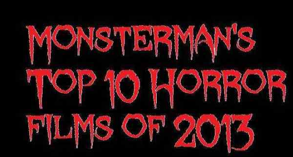 Monsterman's Top 10 Horror Films of 2013