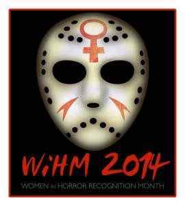 WOMEN IN HORROR MONTH, February 2014