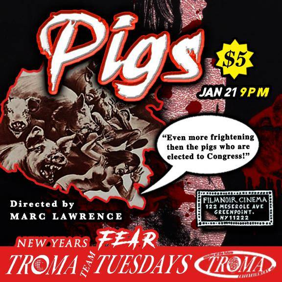Troma's New Year's Fear Squeals The Spotlight on Jan. 21st With Mark Lawrence(KEY LARGO, THE ASPHALT JUNGLE)'s PIGS | Horror Society