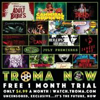 ATTACK OF THE ADULT BABIES, DARK PRISM, CANNIBAL HOOKERS & New Additions to The Troma Comics Section Are Just a Few From a Slew of New Debuts to Headline Troma Now's #FanTOXIC July Premieres